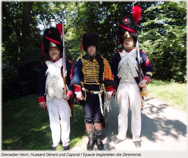 Grenadier Henri, Hussard Gérard und Caporal l´Epaule begleiteten die Zeremonie.